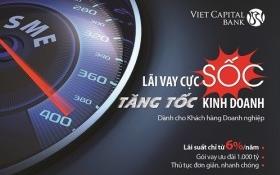Tăng tốc kinh doanh với lãi vay cực sốc tại Viet Capital Bank