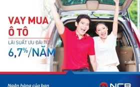 NCB ưu đãi lãi suất 6,7%/năm cho khách hàng vay mua ô tô trên toàn quốc