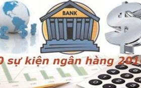10 sự kiện ngân hàng nổi bật 2016