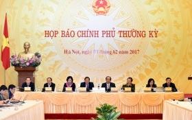 Nội dung họp báo Chính phủ thường kỳ tháng 1/2017
