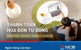 NCB triển khai dịch vụ thanh toán hóa đơn tự động