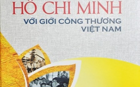 Ra mắt cuốn sách 'Chủ tịch Hồ Chí Minh với giới Công thương Việt Nam'